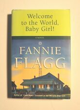"Fannie Flagg SIGNED book ""Welcome to the World Baby Girl!"" 1st Ed HC/DJ COA"