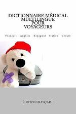 Dictionnaire Médical Multilingue Pour Voyageurs : Français Anglais Espagnol...