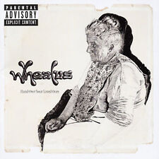 WHEATUS - HAND OVER YOUR LOVED ONES NEW CD
