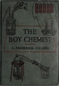 The Boy Chemist by A. Frederick Collins 1924 PDF on CD