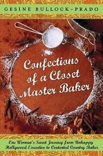 Confections of a Closet Master Baker: One Woman's Sweet Journey from-ExLibrary