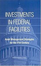 Investments in Federal Facilities: Asset Management Strategies for the 21st Cent