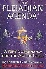 The Pleiadian Agenda : A New Cosmology for the Age of Light by Barbara Hand Clow