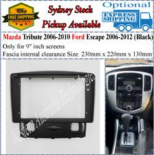For 9 Nine Inch Screen Fascia Fits Mazda Tribute Ford Escape Black Dash Kit