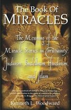 The Book of Miracles: The Meaning of the Miracle Stories in Christianity, Judais