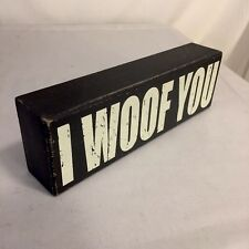 "Block Wood Sign, I Woof You, Dog Love, 8"" X 2.5"" Dark Brown Home Decor, Puppies"