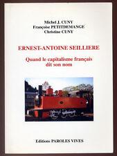 CUNY, ERNEST-ANTOINE SEILLIERE, QUAND LE CAPITALISME FRANÇAIS DIT SON NOM