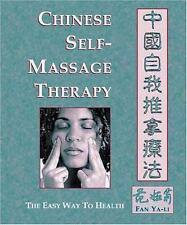 Chinese Self-Massage Therapy: The Easy Way to Health, Fan, Ya-Li, Ya-Li, Fan, Go