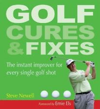 Golf Cures and Fixes: The Instant Improver for Every Single Golf Shot Newell, St