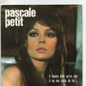 """Pascale Petit""""Il faudra bien qu'un jour""""Vinyle45 t 17 cmSingleSapem"""