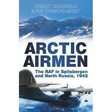 Arctic Airmen: The RAF in Spitsbergen and North Russia, 1942 by Ernest...