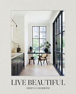 Live Beautiful, Athena Calderone,  Hardback