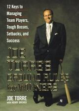 Joe Torre's Ground Rules for Winners : 12 Keys to Managing Team Players,...