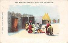 CPA AFRIQUE DU SUD LE TRANSVAAL ET L'AFRIQUE SAUVAGE (ethnique