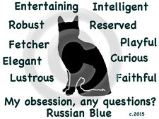 Russian Blue Cat ~ My Obsession, Any Questions? ~ T-shirt Choice of Size Color
