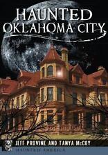 Haunted Oklahoma City (Paperback or Softback)