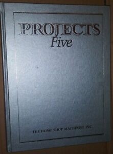 The Home Shop Machinist Inc. Projects Five 1993 First Printing Hardcover Book