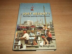 Book. Lost Resort? The Flow and Ebb of Morecambe. Roger Bingham. 1st. Lancashire