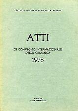 ATTI DEL XI CONVEGNO INTERNAZIONALE DELLA CERAMICA ALBISOLA MAG-GIU 1978