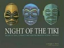 Night of the Tiki: The Art of Shag, Schmaltz, and Selected Primitive Oceanic Car
