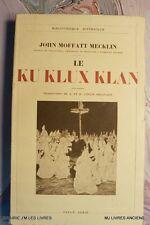 (1735JM.9) LIVRE ANCIEN LE KU KLUX KLAN 1934 JOHN MOFFATT MECKLIN - PAYOT PARIS