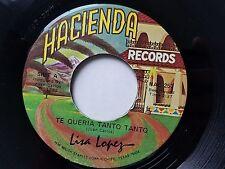 "LISA LOPEZ - Te Queria Tanto Tanto / Que Bien Me Olvidas 7"" TEJANO Hacienda 1982"