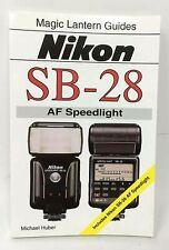 Magic Lantern Guide: Nikon SB-28 AF Speedlight Includes Nikon SB-26 Speedlight
