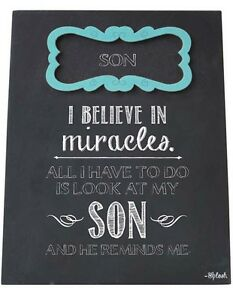 Son Sign Plaque I Believe In Miracles My Son Reminds Me