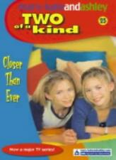 Two Of A Kind (25) - Closer Than Ever (Two of a Kind Diaries) By Mary-Kate Olse