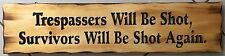Tresspassers Will Be Shot Rustic Pine Timber Sign