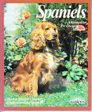 SPANIELS - COMPLETE PET DOG OWNER'S MANUAL SC