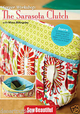 The Sarasota Clutch   Serger Workshop:  w/ Missy Billingsley on DVD