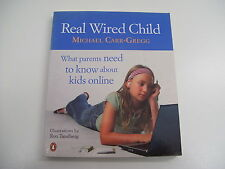 REAL WIRED CHILD WHAT PARENTS NEED TO KNOW ABOUT KIDS ONLINE MICHAEL CARR-GREGG