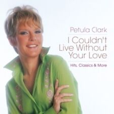 Petula Clark - I Couldn't Live Without Your Love: Hits Classics & More [New CD]