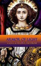 Armor of Light by Ellen L. Ekstrom (2014, Paperback)
