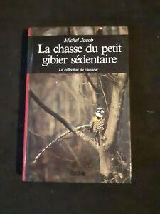 LA CHASSE du PETIT GIBIER SÉDENTAIRE  - Michel JACOB