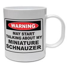 Advertencia puede comenzar a hablar sobre mi Schnauzer Miniatura-Perro/Mascota Taza de Cerámica