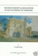 THE END OF MEDIEVAL MONASTICISM IN EAST YORKSHIRE
