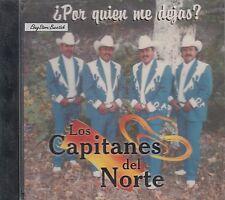 LOS CAPITANES DEL NORTE POR QUIEN ME DEJAS CD NEW NUEVO SEALED