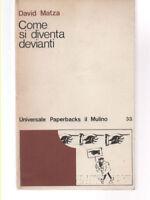 Come si diventa devianti Matza David [9788815708717] Il Mulino 1976 prima ediz.