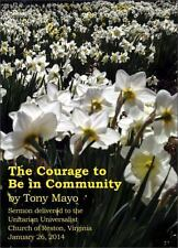 The Courage to Be in Community : A Call for Compassion, Vulnerability, and...
