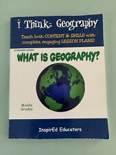i Think: Geography - What Is Geography?  InspirEd Educators  Middle Grades