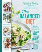 Australian Women's Weekly - The Balanced Diet - Recipies to Make you Healthy NEW