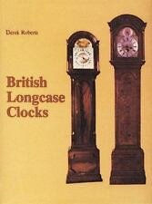 BRITISH LONGCASE CLOCKS By Derek Roberts - Hardcover *Excellent Condition*