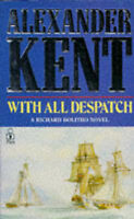 With All Despatch by Alexander Kent, Acceptable Used Book (Paperback) FREE & FAS