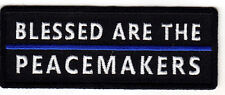 """BLESSED ARE THE PEACEMAKERS""- THIN BLUE LINE-IRON ON PATCH/SWAT/ POLICE,LAW"