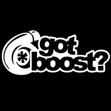 Got Boost Sticker Turbo JDM Slammed Funny Drift Lowered Auto Car Window Decal