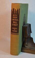 Witch of Wall Street Hetty Green Sparkes & Moore Photos Doubleday Hardback 1935