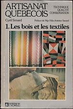 ARTISANAT QUEBECOIS BOIS TEXTILES CYRIL SIMARD 1975 JOUETS TAPISSERIE TISSAGE