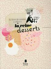 Le livre à offrir à la reine des desserts - Véronique Chapacou - Tana 2013